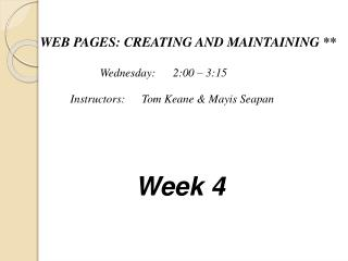 WEB PAGES: CREATING AND MAINTAINING **