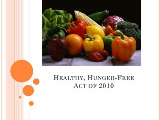 Healthy, Hunger-Free  Act  of 2010