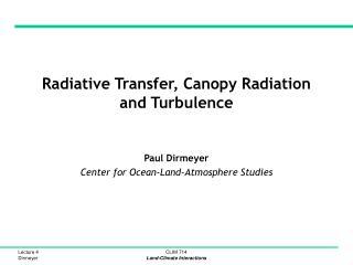 Radiative Transfer, Canopy Radiation and Turbulence