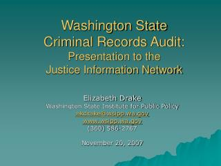 Washington State  Criminal Records Audit: Presentation to the  Justice Information Network