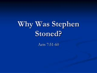Why Was Stephen Stoned?