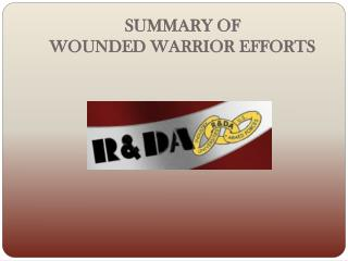 SUMMARY OF  WOUNDED WARRIOR EFFORTS