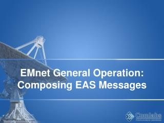 EMnet General Operation: Composing EAS Messages