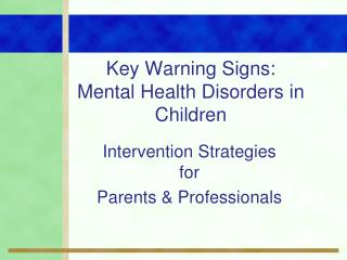Key Warning Signs:  Mental Health Disorders in Children