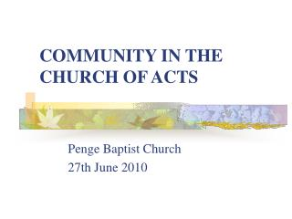 COMMUNITY IN THE CHURCH OF ACTS