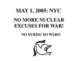 NO MORE NUCLEAR EXCUSES FOR WAR!