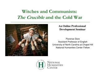 Witches and Communists: The Crucible  and the Cold War