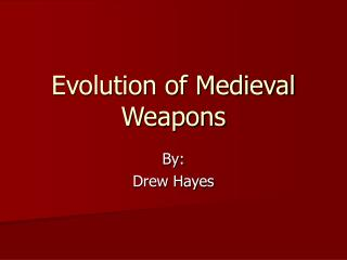 Evolution of Medieval Weapons