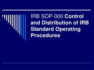 IRB SOP-000  Control and Distribution of IRB Standard Operating Procedures