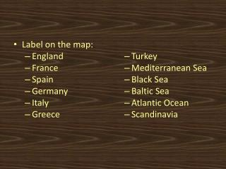 Label on the map: England France Spain Germany Italy Greece Turkey Mediterranean Sea Black Sea