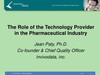 The Role of the Technology Provider in the Pharmaceutical Industry