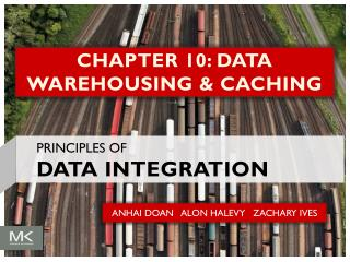 CHAPTER 10: DATA WAREHOUSING & CACHING
