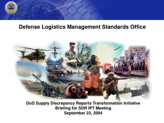 DoD Supply Discrepancy Reports Transformation Initiative Briefing for SDR IPT Meeting
