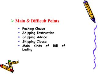 Packing Clause Shipping Instruction Shipping Advice Shipping Clause  Main Kinds of Bill of Lading