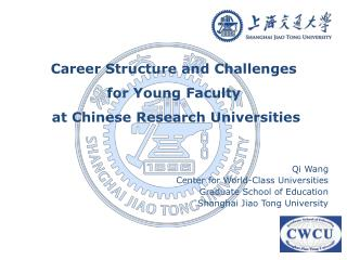 Career Structure and Challenges  for Young Faculty  at Chinese Research Universities