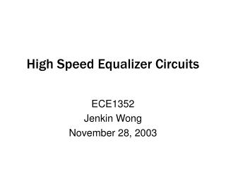High Speed Equalizer Circuits