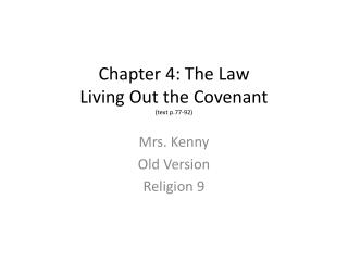 Chapter 4: The Law Living Out the Covenant (text p.77-92)