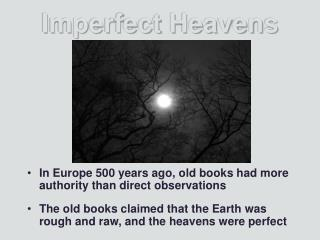 Imperfect Heavens