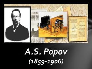 A.S . Popov (1859-1906)