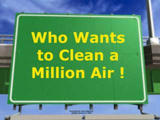 Who Wants to Clean a Million Air !