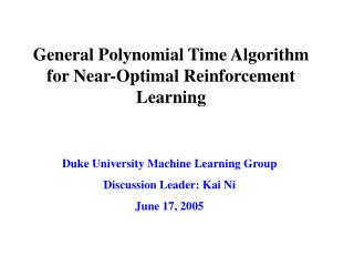 General Polynomial Time Algorithm for Near-Optimal Reinforcement Learning