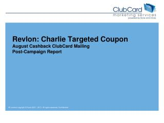 Revlon: Charlie Targeted Coupon August  Cashback ClubCard Mailing Post-Campaign Report