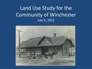 Land Use Study for the Community of Winchester July 9, 2012