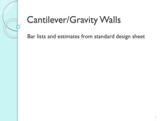 Cantilever/Gravity Walls