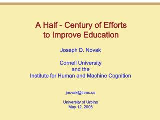 Joseph D. Novak Cornell University   and the Institute for Human and Machine Cognition jnovak @ihmc University of Urbino