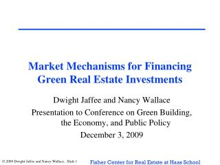 Market Mechanisms for Financing Green Real Estate Investments