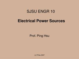 SJSU ENGR 10   Electrical Power Sources