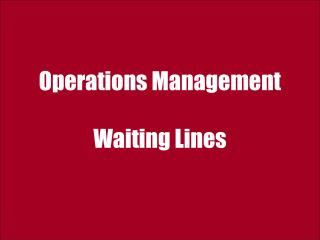 Operations Management Waiting Lines