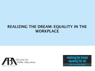 Realizing the Dream: Equality in the Workplace