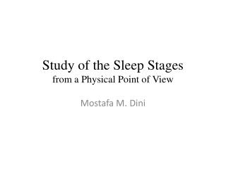 Study of the Sleep Stages from a Physical Point of View