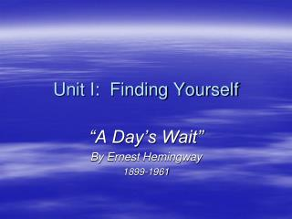 Unit I:  Finding Yourself