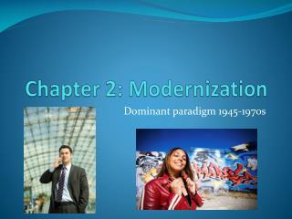 Chapter 2: Modernization