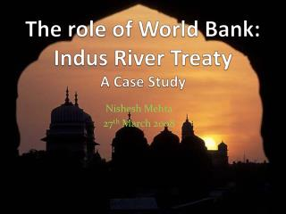 The role of World Bank: Indus River Treaty A Case Study