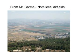 From Mt. Carmel--Note local airfields