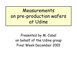 Measurements  on pre-production wafers  at Udine