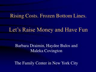 Rising Costs. Frozen Bottom Lines. Let's Raise Money and Have Fun