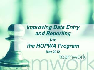 Improving Data Entry  and Reporting   for the HOPWA Program