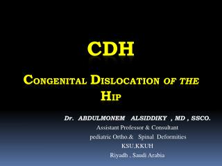 CDH C ONGENITAL D ISLOCATION  OF THE  H IP
