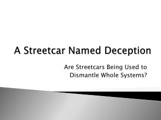 A Streetcar Named Deception