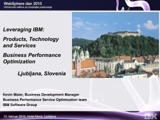 Leveraging IBM: Products, Technology and Services Business Performance Optimization