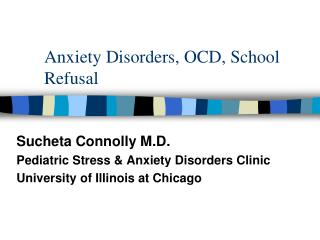 Anxiety Disorders, OCD, School Refusal