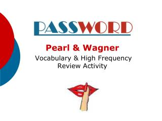 Pearl & Wagner  Vocabulary & High Frequency Review Activity