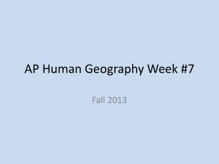 AP Human Geography Week #7