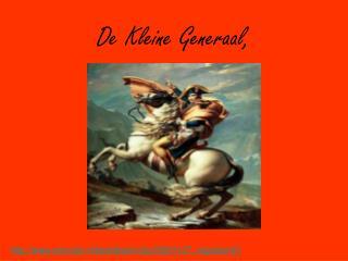 De Kleine Generaal,