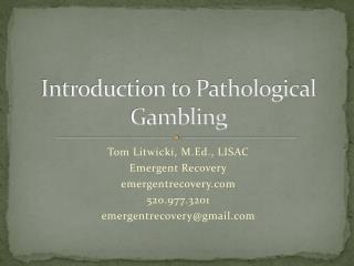 Introduction to Pathological Gambling