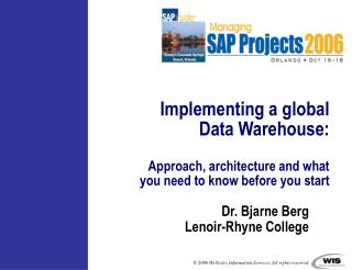 Implementing a global Data Warehouse:   Approach, architecture and what you need to know before you start